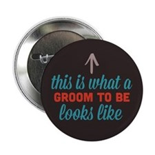 "Groom To Be Looks Like 2.25"" Button (10 pack)"