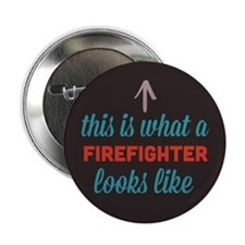 "Firefighter Looks Like 2.25"" Button"