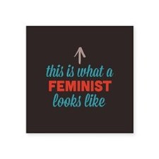 "Feminist Looks Like Square Sticker 3"" x 3"""