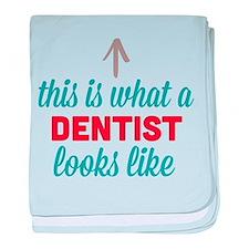Dentist Looks Like baby blanket