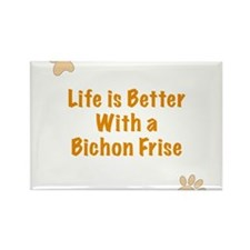 Life is better with a Bichon Frise Rectangle Magne