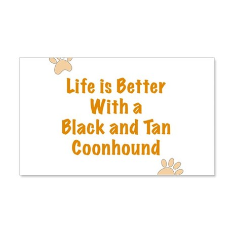 Life is better with a Black and Tan Coonhound 20x1
