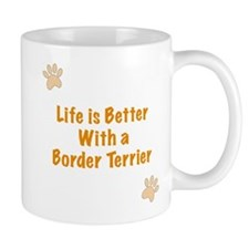 Life is better with a Border Terrier Small Mugs