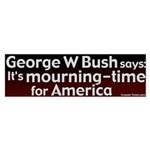 Mourning in America Bumper Sticker