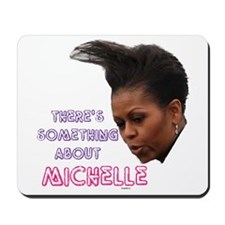 Something about michelle Mousepad