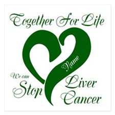 Personalize Stop Liver Cancer 5.25 x 5.25 Flat Car