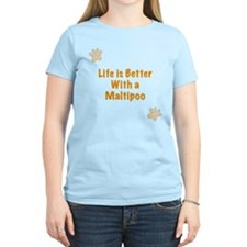 Life is better with a Maltipoo T-Shirt