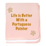 Life is better with a Portuguese Pointer baby blan
