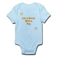 Life is better with a Pug Infant Bodysuit