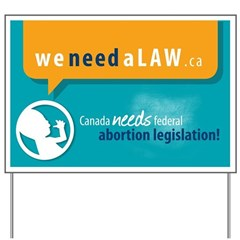 weneedaLAW.ca Yard Sign