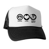 Peace Love Teach Math Trucker Hat