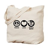 Peace Love Teach Math Tote Bag