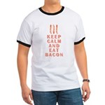 KEEP CALM & EAT BACON Ringer T