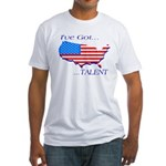 I've Got Talent Fitted T-Shirt