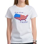 I've Got Talent Women's T-Shirt