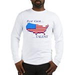 I've Got Talent Long Sleeve T-Shirt