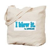 I blew it Tote Bag