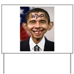 OBAMA WIMP Yard Sign