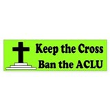 Keep the Cross Ban the ACLU Bumper Sticker