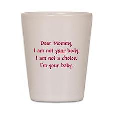 Dear Mommy Shot Glass