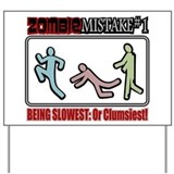 Zombie Mistake Slow Clumsy Yard Sign