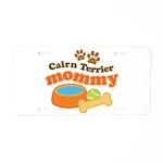 Cairn Terrier Mommy Aluminum License Plate