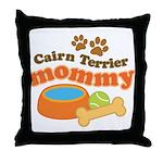 Cairn Terrier Mommy Throw Pillow
