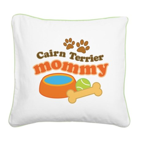 Cairn Terrier Mommy Square Canvas Pillow