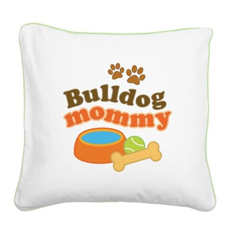 Bulldog Mommy Square Canvas Pillow