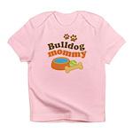 Bulldog Mommy Infant T-Shirt