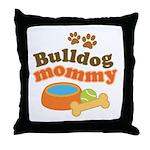 Bulldog Mommy Throw Pillow