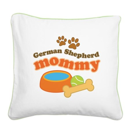 German Shepherd Mommy Square Canvas Pillow