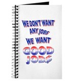 We don't want any jobs, We Want Good Jobs Journal