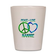 Peace Love Nannie Shot Glass