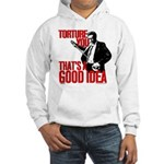 Reservoir Dogs Torture You Hooded Sweatshirt