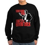 Reservoir Dogs Torture You Sweatshirt
