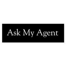 Ask My Agent Bumper Bumper Sticker