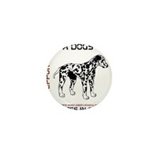 HIA Its A Dogs Life design Mini Button
