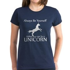 Always Be Yourself Unless You Can Be A Unicorn Whi