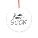 Brain Tumors Suck Ornament (Round)