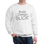 Brain Tumors Suck Sweatshirt