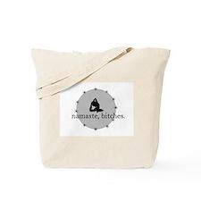 Namaste, Bitches Tote Bag