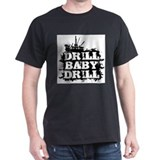 DrillBabyDrill T-Shirt