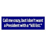President Kill List Bumper Sticker
