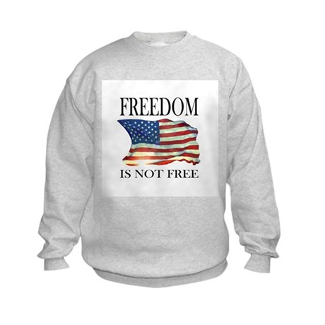 Freedom is not free Kids Sweatshirt