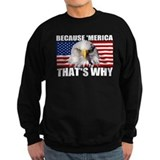 Because MERICA Thats Why US Flag American Eagle Sw