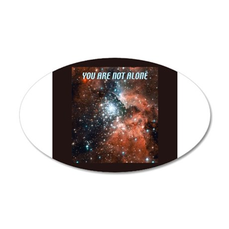 You are not alone in the universe. 20x12 Oval Wall