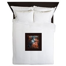 You are not alone in the universe. Queen Duvet