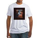 You are not alone in the universe. Fitted T-Shirt