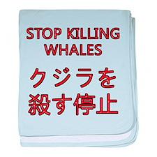 Stop Killing Whales baby blanket